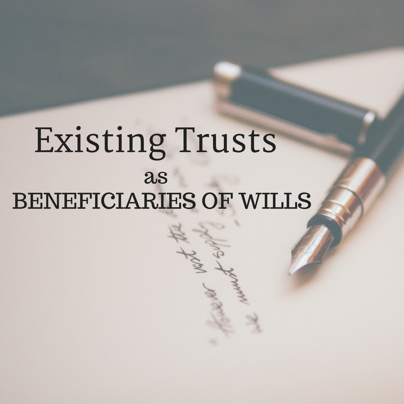 Existing Trusts as Beneficiaries of Wills
