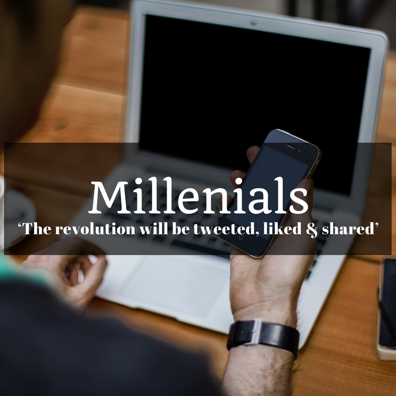 Millenials – The revolution will be tweeted, liked & shared