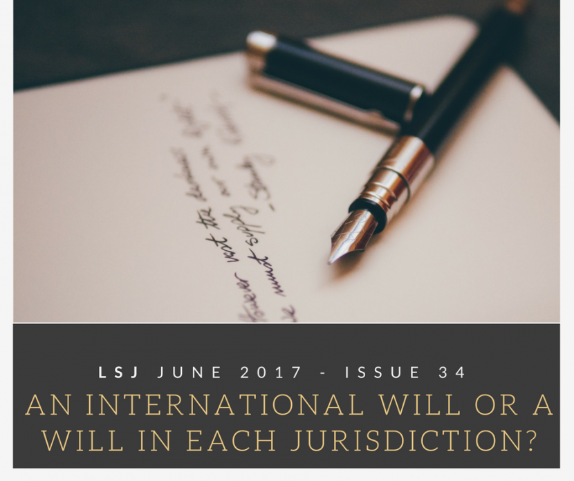 LSJ June 2017 – Issue 34 – An international will or a will in each jurisdiction?