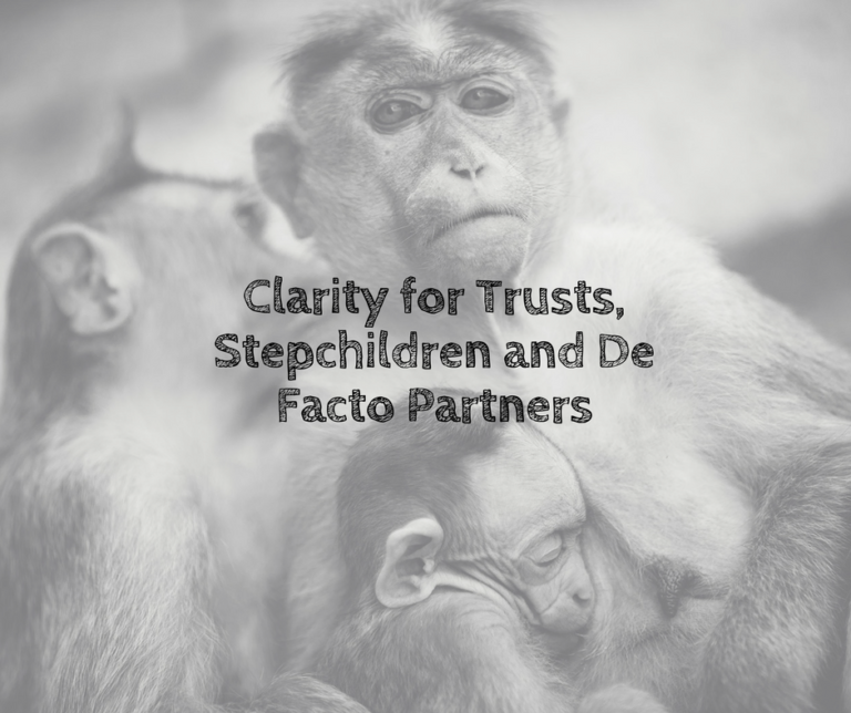 What's New in Succession Law – Clarity for trusts, stepchildren and de facto partners