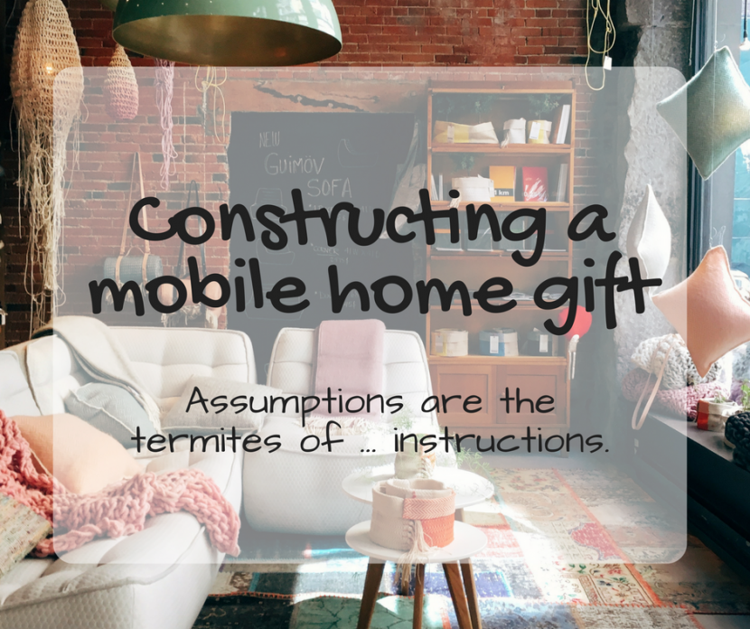 Constructing a mobile home gift
