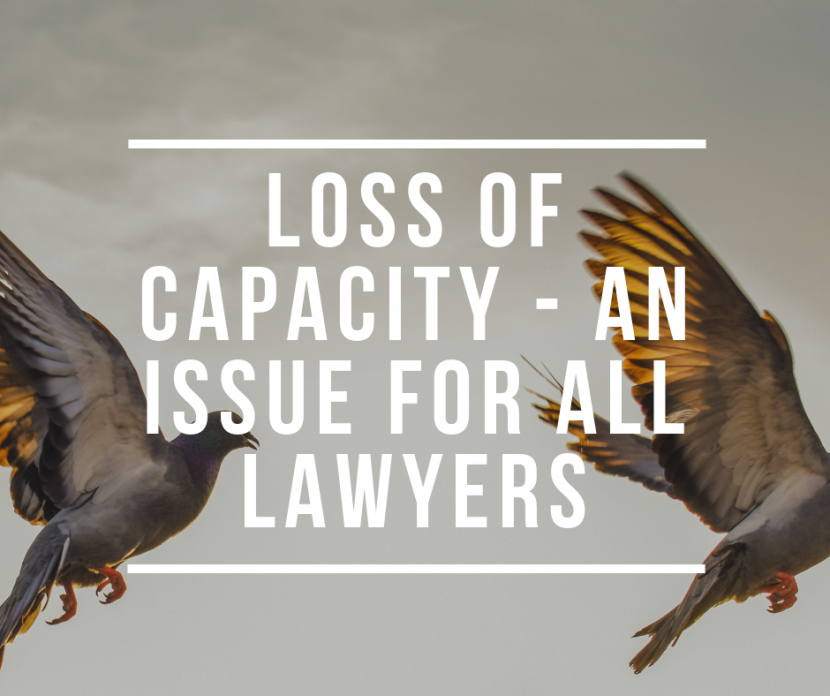 Loss of capacity an issue for all lawyers