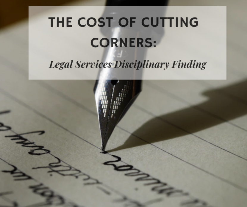 THE COST OF CUTTING CORNERS TAKING WILL INSTRUCTIONS – LEGAL SERVICES DISCIPLINARY FINDING