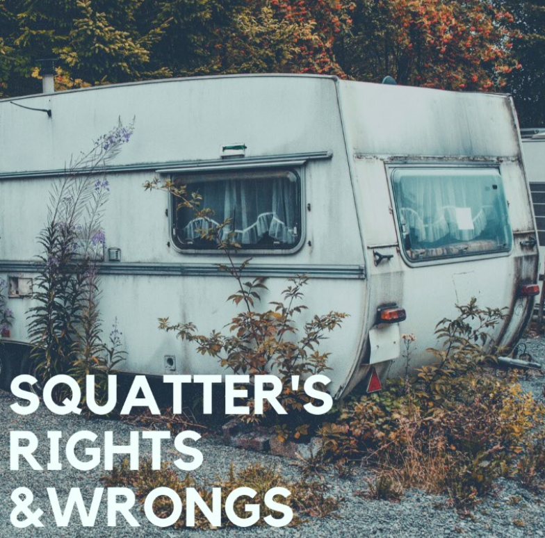 Squatter's Rights & Wrongs