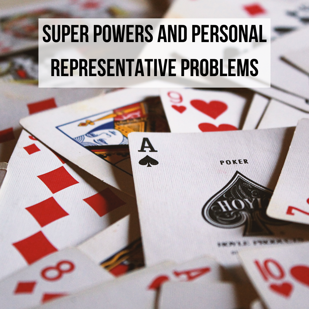 Super powers and personal representative problems