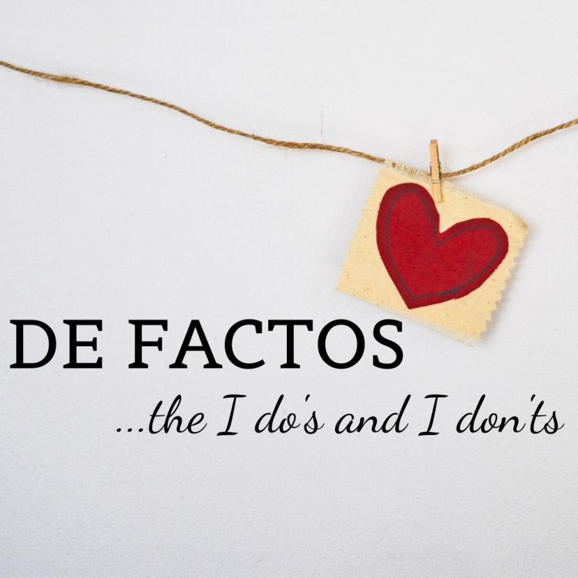 De factos – the I do's and I don'ts