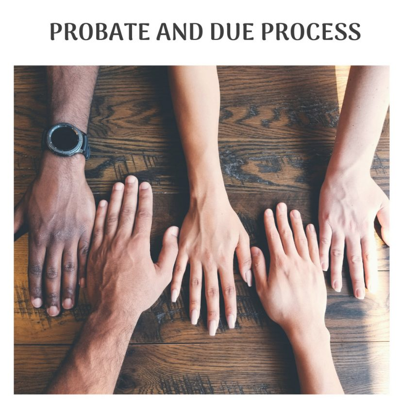 Probate and due process