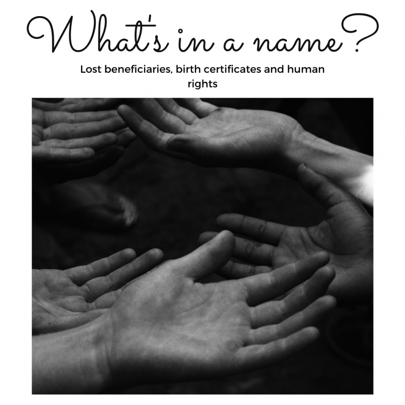 What's in a name? Lost beneficiaries, birth certificates and human rights